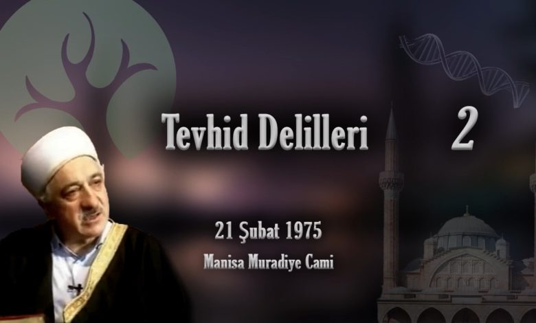 M. Fethullah Gülen | Tevhid Delilleri Vaaz 2 1