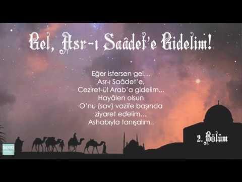 Gel,Asr-ı Saâdet'e Gidelim 2   Fikret Kaplan 1