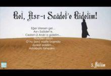Photo of Gel,Asr-ı Saâdet'e Gidelim 5-Fikret Kaplan'ın anlatımıyla