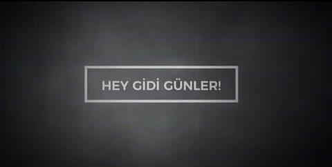 Hey Gidi Günler | Video 1