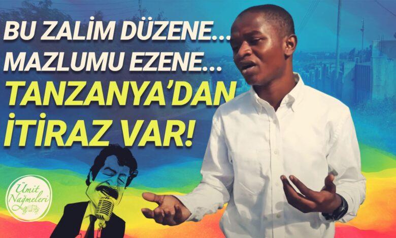 Tanzanya'dan itiraz var | Ümit Nağmeleri 1