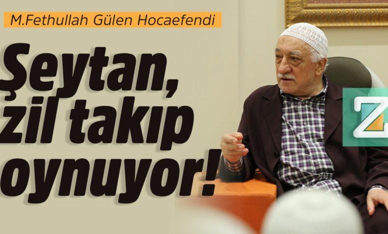 Şeytan, zil takıp oynuyor!   M.Fethullah Gülen Hocaefendi 1