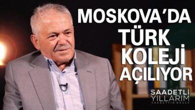 Moskova'da Türk Koleji açılıyor-Saadetli yıllarım | Sadettin Başer 3