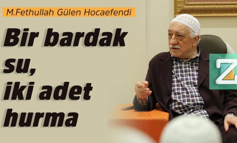 Bir bardak su, iki adet hurma | M.Fethullah Gülen Hocaefendi 1