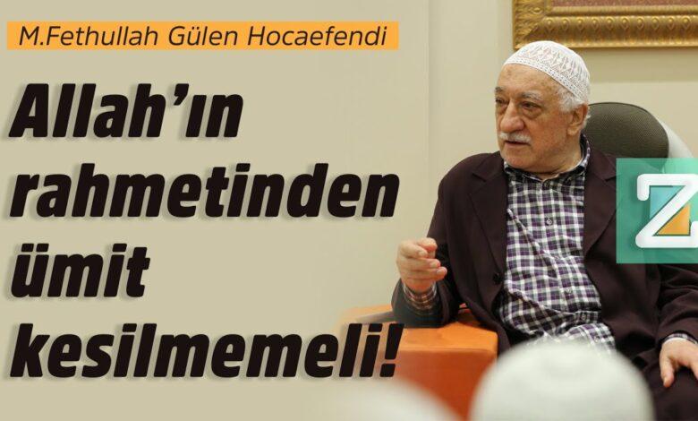 Allah'ın rahmetinden ümit kesilmemeli! | M.Fethullah Gülen Hocaefendi 1