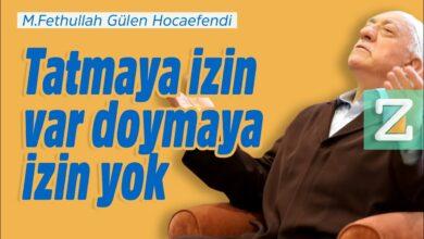 """Tatmaya izin var doymaya izin yok"" | M.Fethullah Gülen Hocaefendi 28"