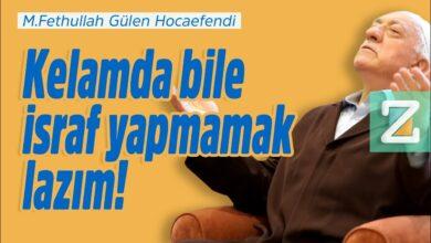 Kelamda bile israf yapmamak lazım! | M.Fethullah Gülen Hocaefendi 20