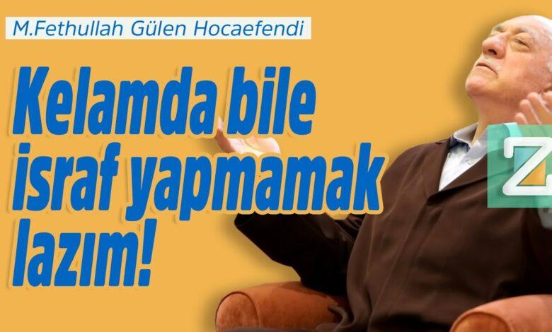 Kelamda bile israf yapmamak lazım! | M.Fethullah Gülen Hocaefendi 1
