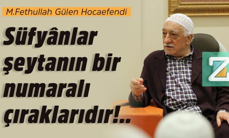 Süfyânlar şeytanın bir numaralı çıraklarıdır | M.Fethullah Gülen Hocaefendi 1