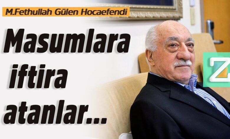 Masumlara iftira atanlar... | M.Fethullah Gülen Hocaefendi 1