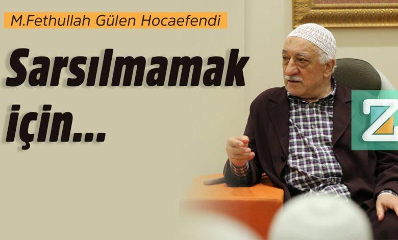 Sarsılmamak için... | M.Fethullah Gülen Hocaefendi 1
