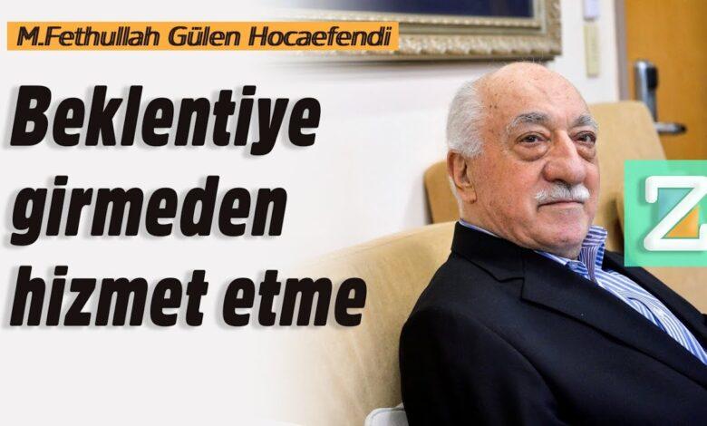 Beklentiye girmeden hizmet etme   M.Fethullah Gülen Hocaefendi 1