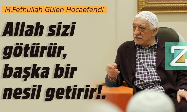 Allah sizi götürür, başka bir nesil getirir!. | M.Fethullah Gülen Hocaefendi 1
