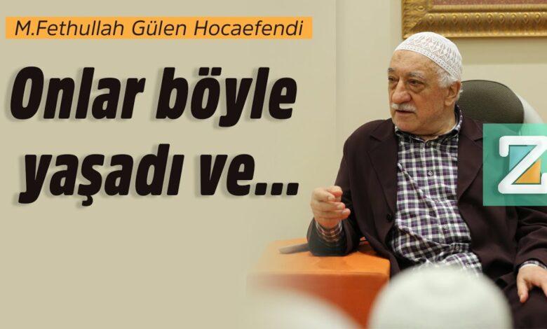 Onlar böyle yaşadı ve...   M.Fethullah Gülen Hocaefendi 1