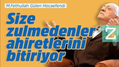 Size zulmedenler ahiretlerini bitiriyor | M.Fethullah Gülen Hocaefendi 5