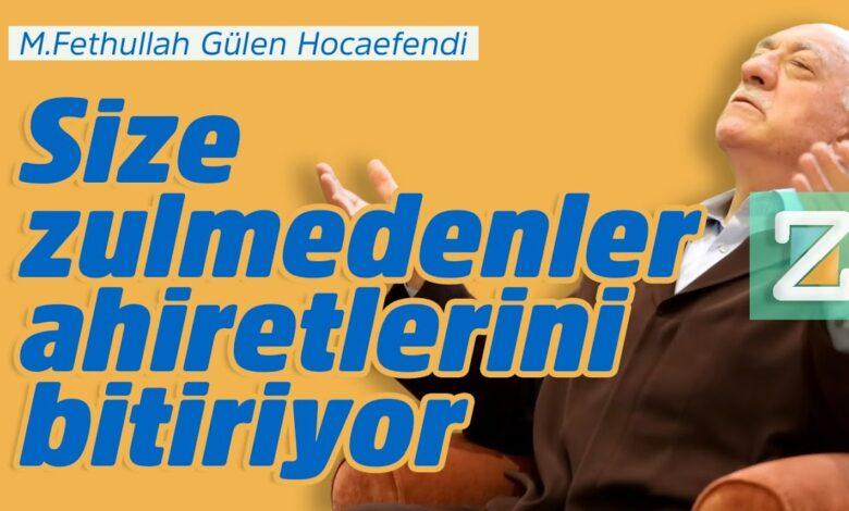 Size zulmedenler ahiretlerini bitiriyor | M.Fethullah Gülen Hocaefendi 1