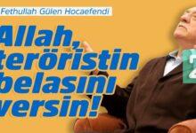 Allah, teröristin belasını versin! | M.Fethullah Gülen Hocaefendi 11
