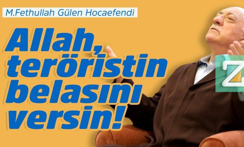 Allah, teröristin belasını versin! | M.Fethullah Gülen Hocaefendi 1