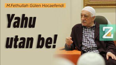 Yahu utan be! | M.Fethullah Gülen Hocaefendi 6