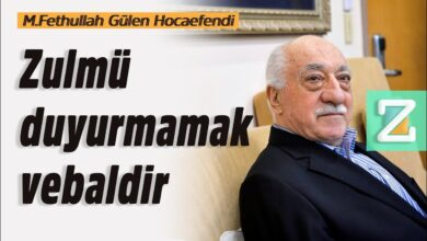 Zulmü duyurmamak vebaldir | M.Fethullah Gülen Hocaefendi 5