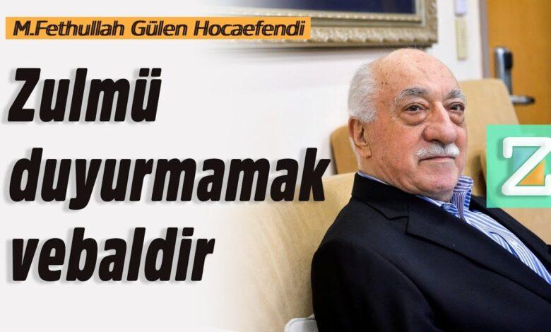 Zulmü duyurmamak vebaldir | M.Fethullah Gülen Hocaefendi 1