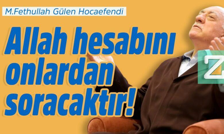 Allah hesabını onlardan soracaktır! | M.Fethullah Gülen Hocaefendi 1
