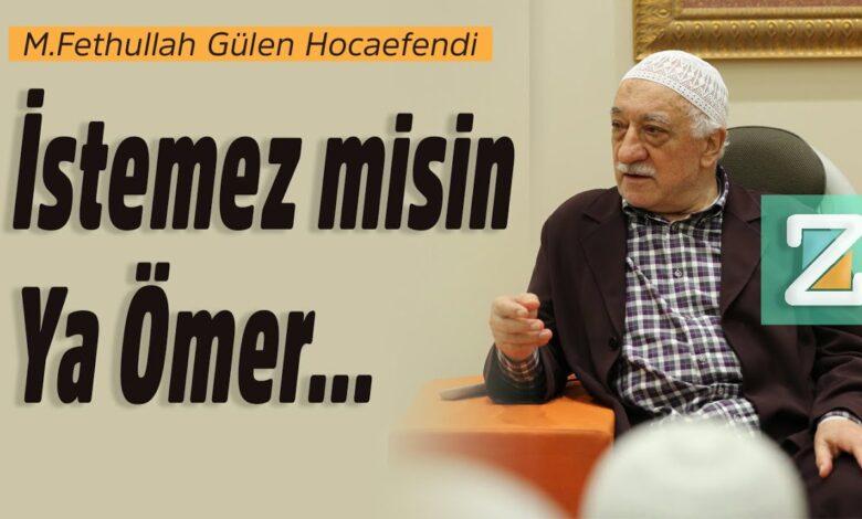 İstemez misin Ya Ömer...| M.Fethullah Gülen Hocaefendi 1