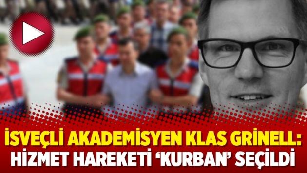 İsveçli akademisyen Klas Grinell: Hizmet Hareketi 'kurban' seçildi 1