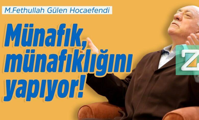 Münafık, münafıklığını yapıyor! | M.Fethullah Gülen Hocaefendi 1