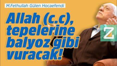 Allah (c.c), tepelerine balyoz gibi vuracak! | M.Fethullah Gülen Hocaefendi 3