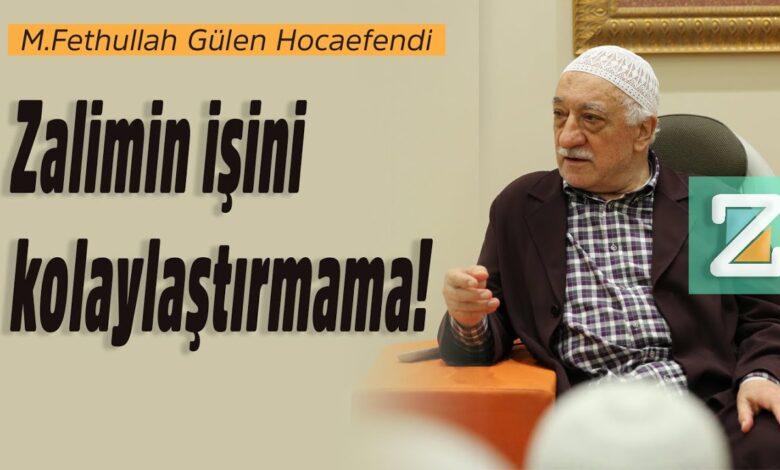 Zalimin işini kolaylaştırmama! | M.Fethullah Gülen Hocaefendi 1