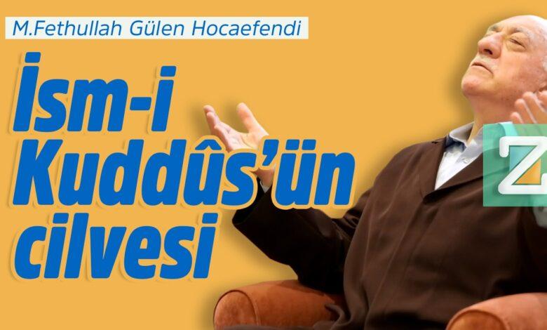 İsm-i Kuddûs'ün cilvesi | M.Fethullah Gülen Hocaefendi 1