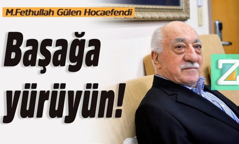 Başağa yürüyün!   M.Fethullah Gülen Hocaefendi 1