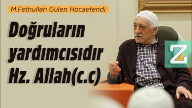 Doğruların yardımcısıdır Hz. Allah(c.c)   M.Fethullah Gülen Hocaefendi 8