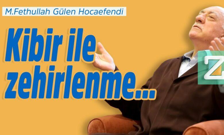 Kibir ile zehirlenme... | M.Fethullah Gülen Hocaefendi 1