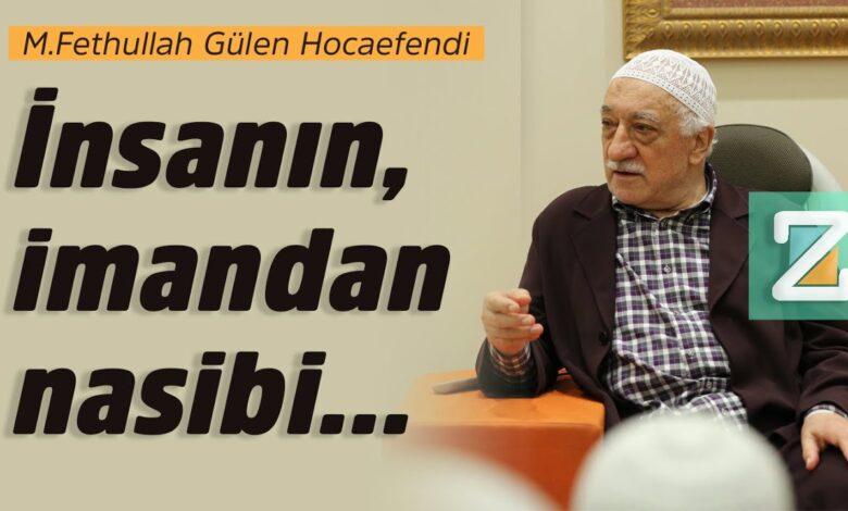 İnsanın, imandan nasibi... | M. Fethullah Gülen Hocaefendi 1