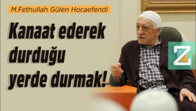 Kanaat ederek durduğu yerde durmak! | M.Fethullah Gülen Hocaefendi 10