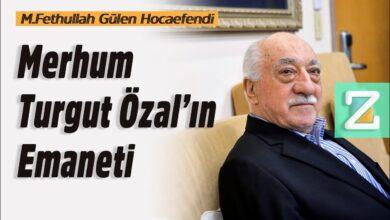 Merhum Turgut Özal'ın emaneti | M.Fethullah Gülen Hocaefendi 10