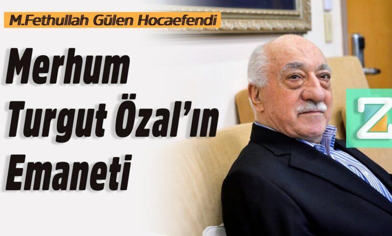 Merhum Turgut Özal'ın emaneti | M.Fethullah Gülen Hocaefendi 1
