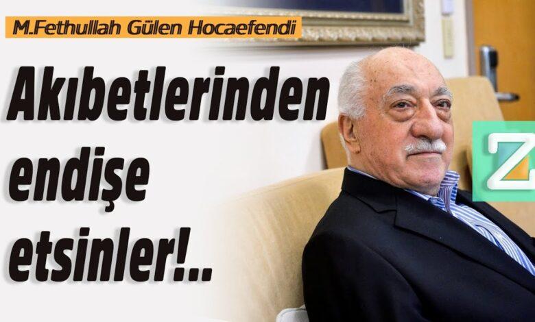 Akıbetlerinden endişe etsinler!.. | M. Fethullah Gülen Hocaefendi 1