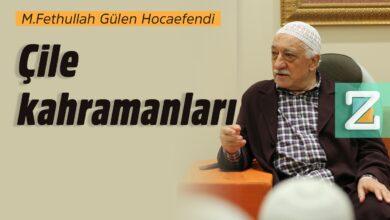 Çile kahramanları   M.Fethullah Gülen Hocaefendi 10