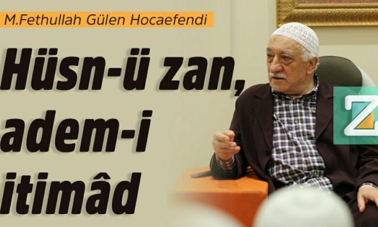 Hüsn-ü zan, adem-i itimâd | M. Fethullah Gülen Hocaefendi 1