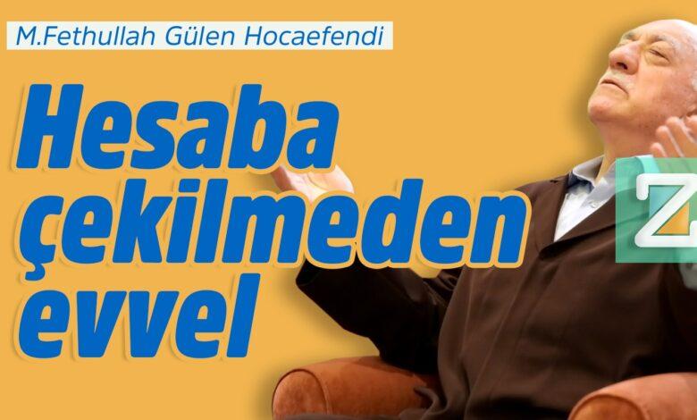 Hesaba çekilmeden evvel | M.Fethullah Gülen Hocaefendi 1