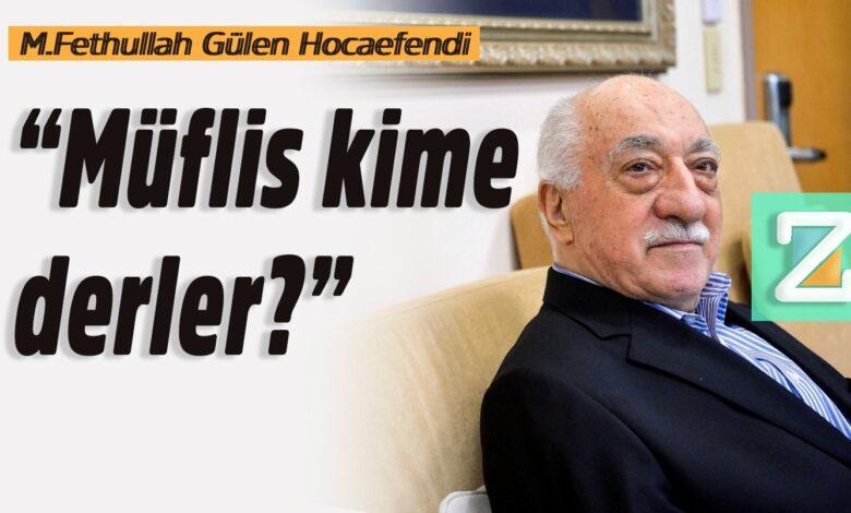 """""""Müflis kime derler?""""   M.Fethullah Gülen Hocaefendi 1"""