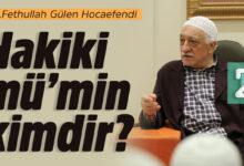 Hakiki mü'min kimdir? | M.Fethullah Gülen Hocaefendi 14