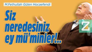 Siz neredesiniz ey mü'minler!.. | M.Fethullah Gülen Hocaefendi 6